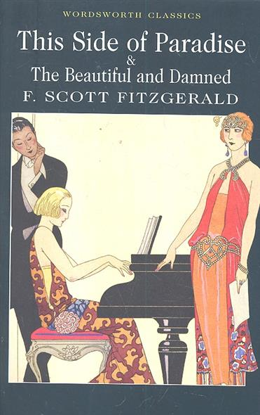 Fitzgerald F. This Side of Paradise The Beautiful and Damned fitzgerald f basil and josephine