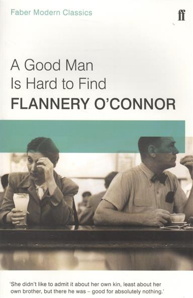 O`Connor F. A Good Man Is Hard to Find электрическая роликовая пилка scholl velvet smooth электрическая пилка для ногтей