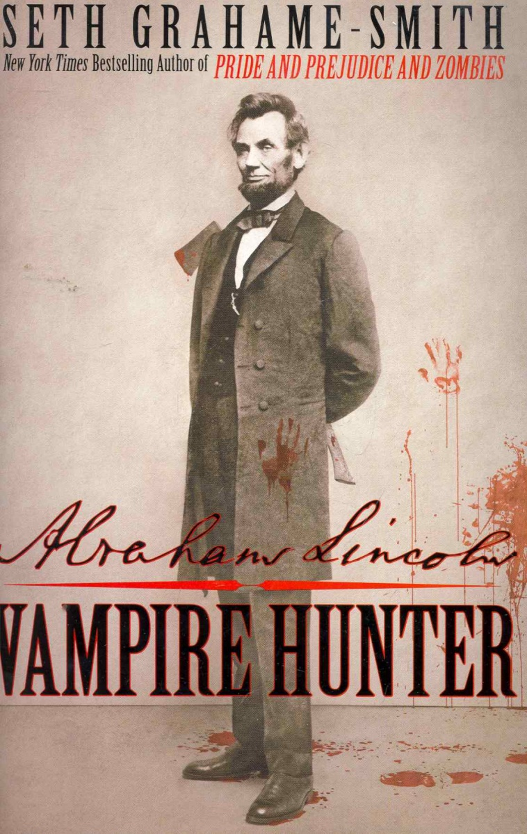Grahame-Smith S. Abrahame Lincoln Vampire Hunter ISBN: 9780446570992