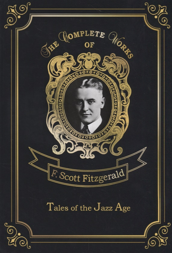 Fitzgerald F. Tales of the Jazz Age fitzgerald francis scott tales of the jazz ages fitzgerald f scott