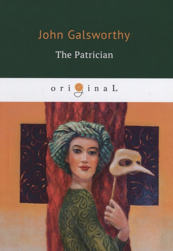 Galsworthy J. The Patrician