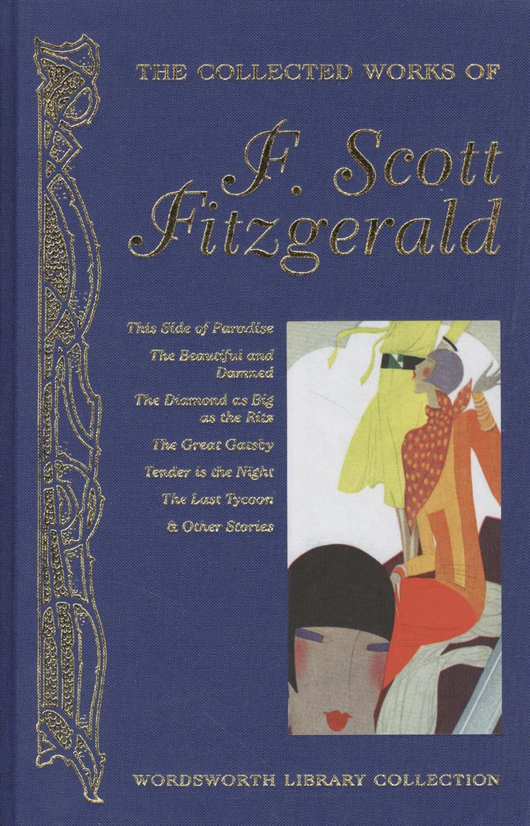 Fitzgerald F. Collected Works of F. Scott Fitzgerald