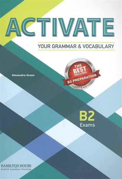 Green A. Activate.Your Grammar & Vocabulary. B2 Exams evans v dooley j enterprise plus grammar pre intermediate