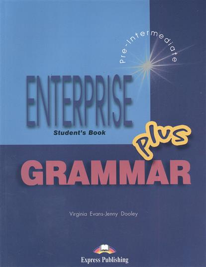 Evans V., Dooley J. Enterprise Plus. Grammar. Pre-Intermediate evans v dooley jenny enterprise pre intermediate 3 workbook