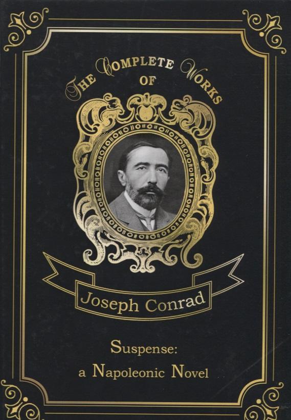Conrad J. Suspense. A Napoleonic Novel conrad j within the tides