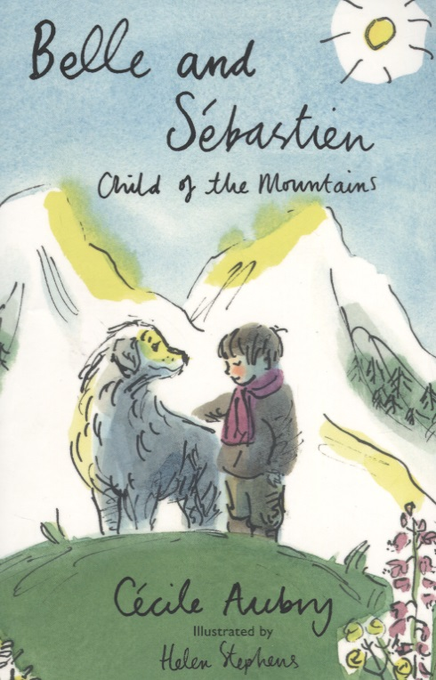 Aubry C. Belle and Sebastien. The Child of Mountains