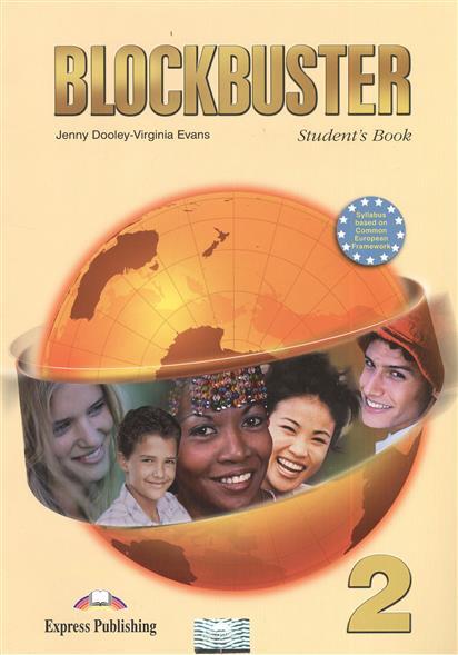 Dooley J., Evans V. Blockbuster 2. Student's Book dooley j evans v my phonics 2 teacher s book