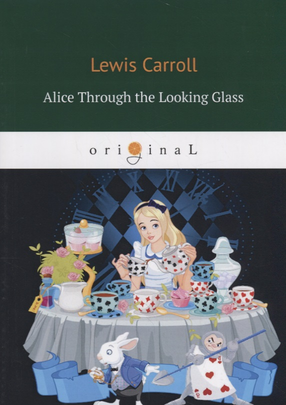 Carroll L. Alice Through the Looking Glass through the looking glass explorers level 6
