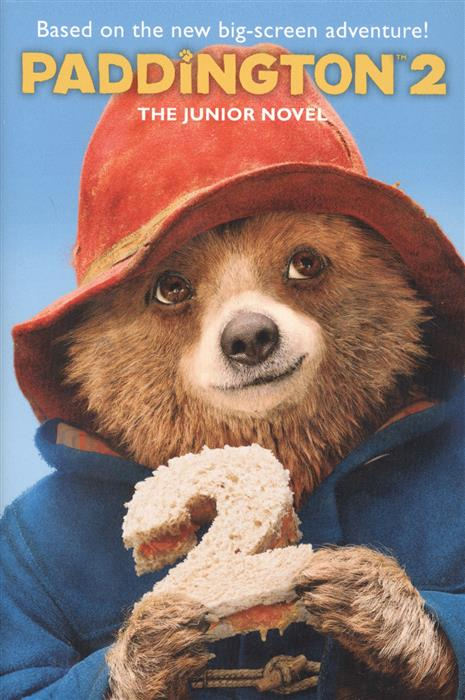 Wilson A. Paddington 2: The Junior Novel paddington bear