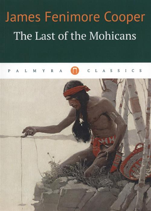 Cooper J. The Last of the Mohicans cooper j cooper the last of the mohicans