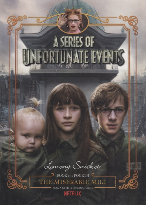 Snicket L. A Series of Unfortunate Events #4: The Miserable Mill