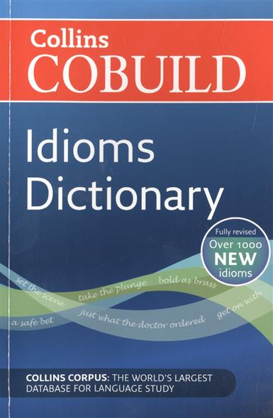 Cobuild Idioms Dictionary oxford first dictionary