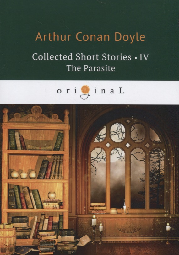Doyle A. Collected Short Stories IV. The Parasite dental equipment