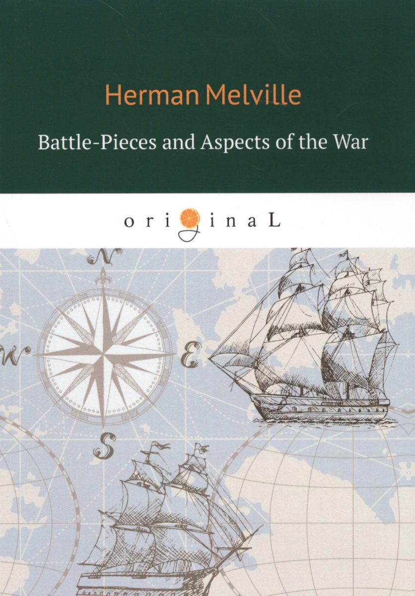 Melville H. Battle-Pieces and Aspects of the War
