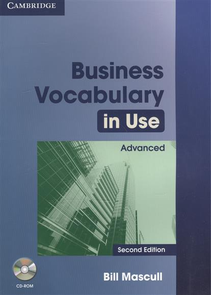 Mascull B. Business Vocabulary in Use. Advanced. Second Edition (+CD) mccarthy m english vocabulary in use upper intermediate 3 ed with answ cd rom английская лексика