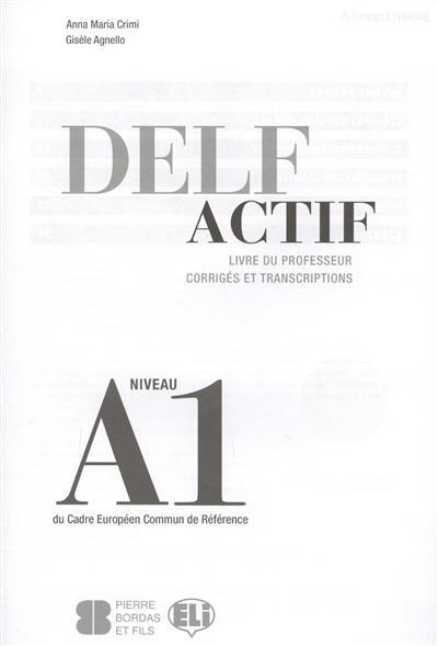 Crimi A., Agnello G. Delf Actif. Livre Du Professeur. Corriges Et Transcriptions. Niveau A1