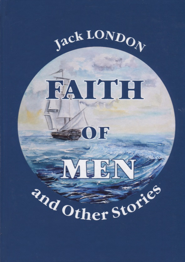 London J. Faith of Men, and Other Stories leap of faith