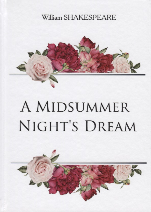 Shakespeare W. A Midsummer Night's Dream ISBN: 9785521054909 midsummer magic