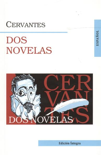 Cervantes M. Dos novelas. Две новеллы otto e nomografia