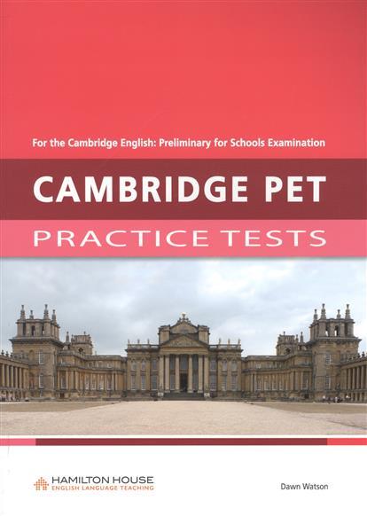 Watson D. Cambridge pet Practice tests. Teacher's Book watson d cambridge ket practice tests student s book
