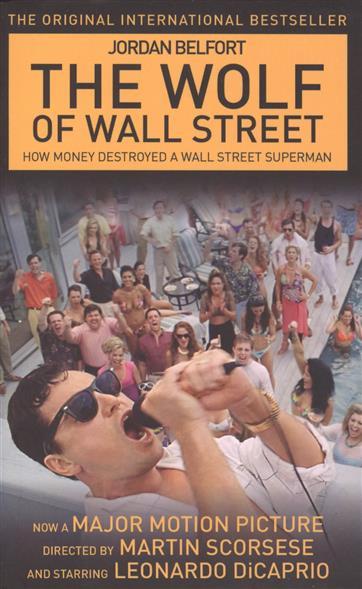 Belfort J. The Wolf of Wall Street