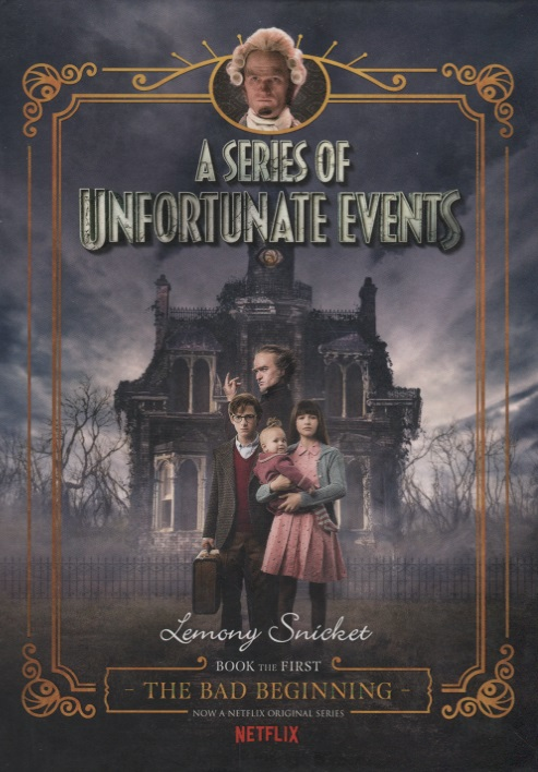 SnicketL. A Series of Unfortunate Events #1: The Bad Beginning