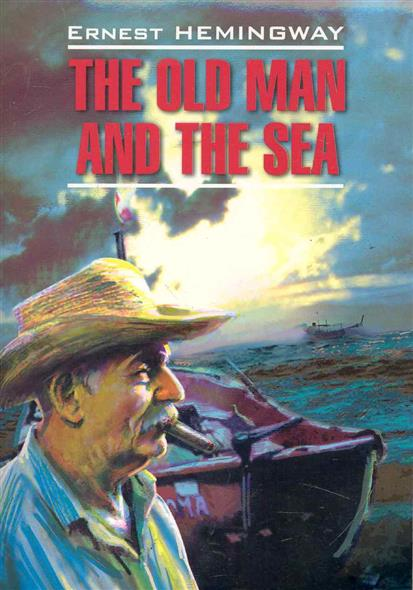 The Old Man and the Sea / Старик и море...