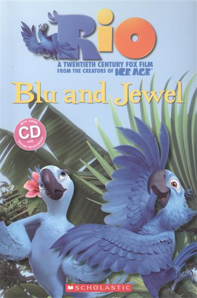 Silver S. (edit.) Rio: Blu and Jewel. Level 1 (+CD) silver s edit rio blu and jewel level 1 cd
