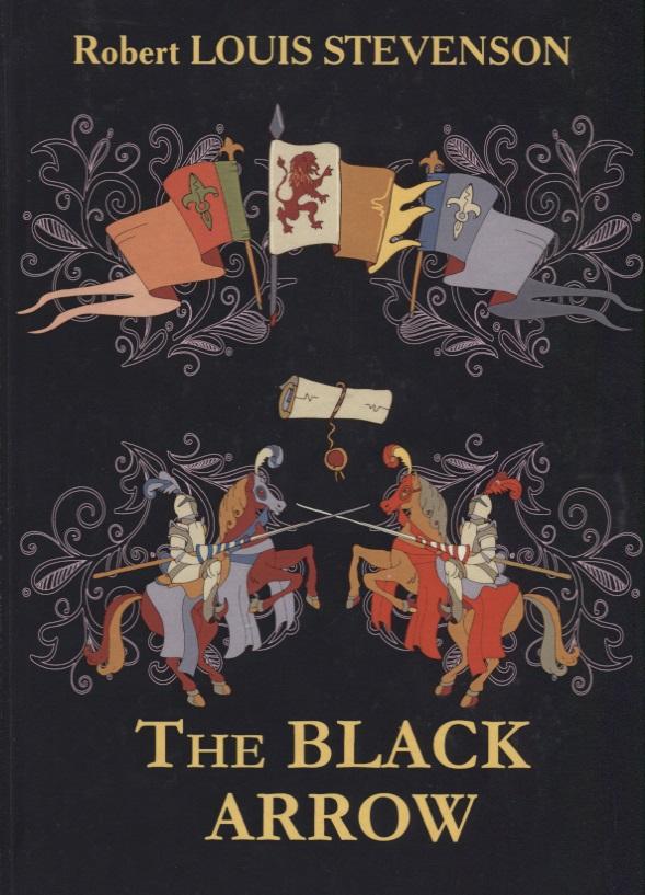 Stevenson R.L. The Black Arrow (Книга на английском языке) the black arrow