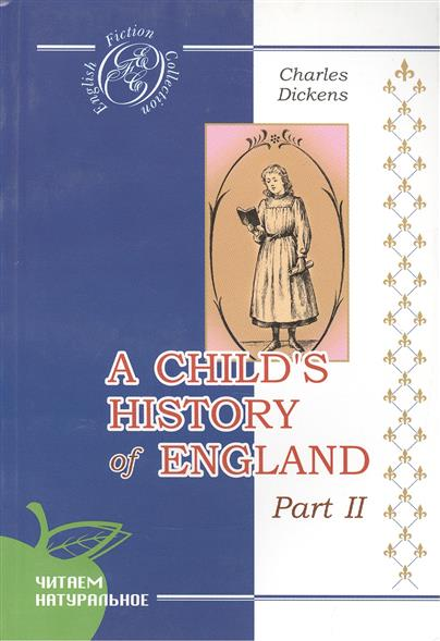 Диккенс История Англии для детей ч.2