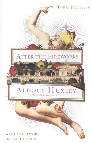 Huxley A. After the Fireworks huxley aldous crome yellow