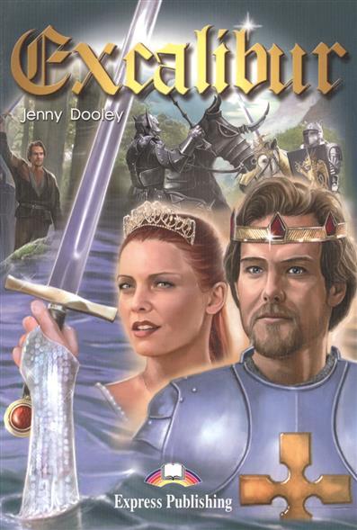 Dooley J. Excalibur. Книга для чтения excalibur teacher s book книга для учителя