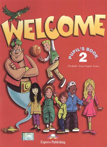 Gray E., Evans V. Welcome 2. Pupil`s book gray e evans v welcome starter b activity book