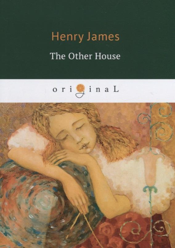 Фото - James H. The Other House деревянная резная фигурка the ancient muxiang house h 015