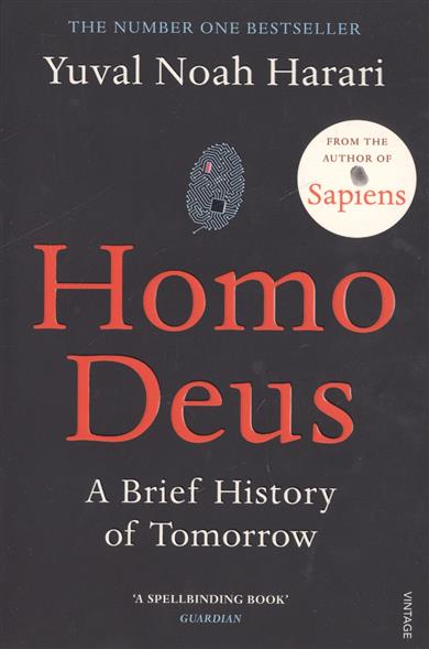 Harari Y. Homo Deus: A Brief History of Tomorrow  a brief history of time