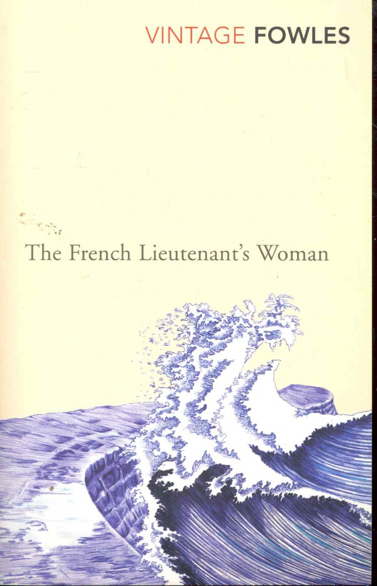 Fowles J. The French Lieutenant's Woman