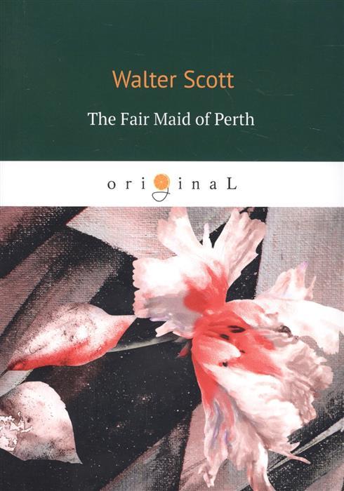 Scott W. The Fair Maid of Perth scott w woodstock i