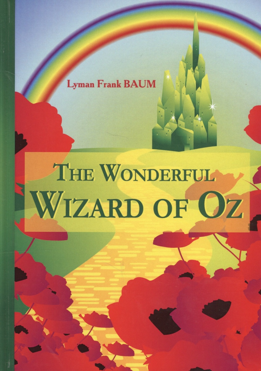 Baum L.F. The Wonderful Wizard of Oz. Книга на английском языке the wizard of oz