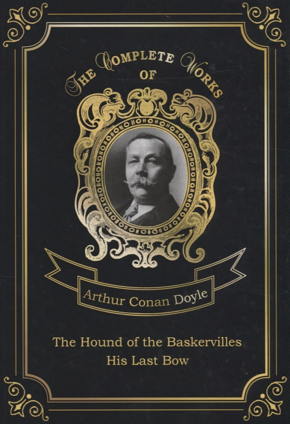 Doyle A The Hound of the Baskervilles and His Last Bow