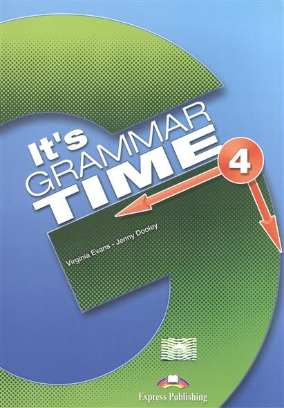 Evans V., Dooley J. It's Grammar Time 4. Student's Book evans v dooley j enterprise 2 grammar teacher s book грамматический справочник