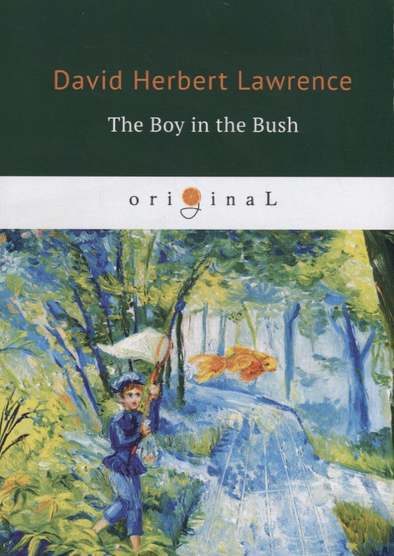 Lawrence D. The Boy in the Bush lawrence d lawrence the rainbow