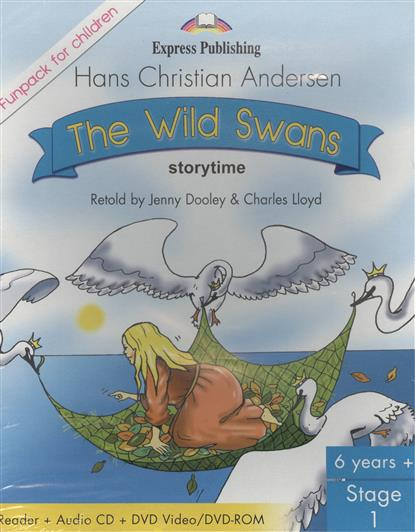 Andersen H. The Wild Swans. Stage 1. Pupil's Book (Reader + Audio CD + DVD). Комплект для учащихся andersen h the wild swans stage 1 pupil s book reader audio cd dvd комплект для учащихся