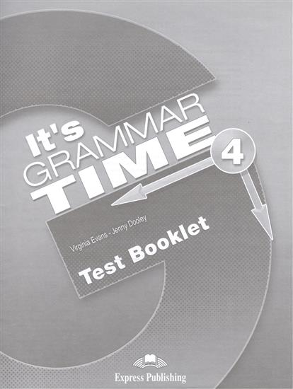 Evans V., Dooley J. It's Grammar Time 4. Test Booklet j 26 406 фигура будда на чаше 778647