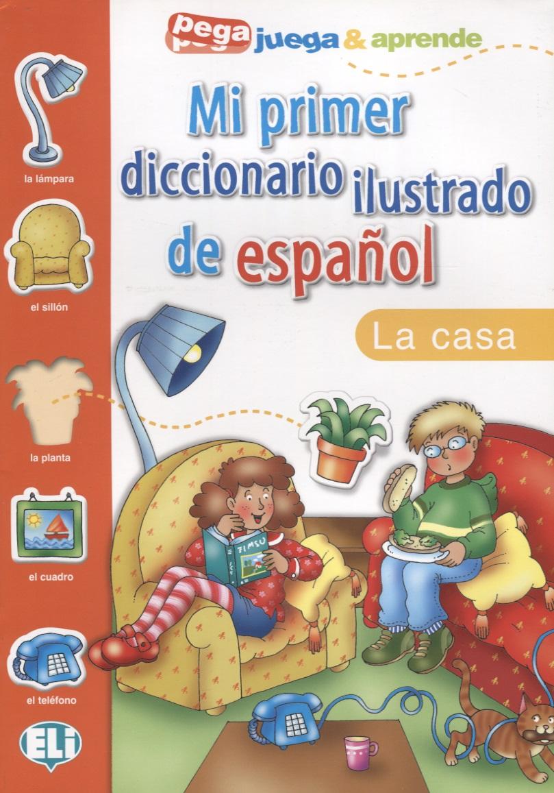 Mi primer diccionario ilustrado de espanol. La casa полотенцесушитель domoterm dmt 109 т5