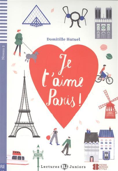 Hatuel D. Je T'aime Paris! Niveau 2 (+СD) tandem cahier d exercices niveau 2