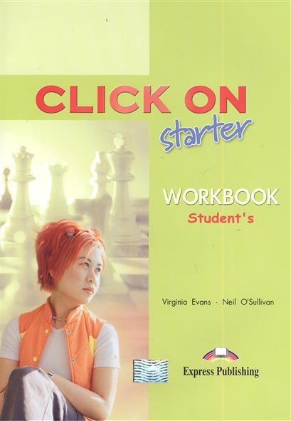 Evans V., O'Sullivan N. Click On starter. Workbook Student's playtime starter workbook