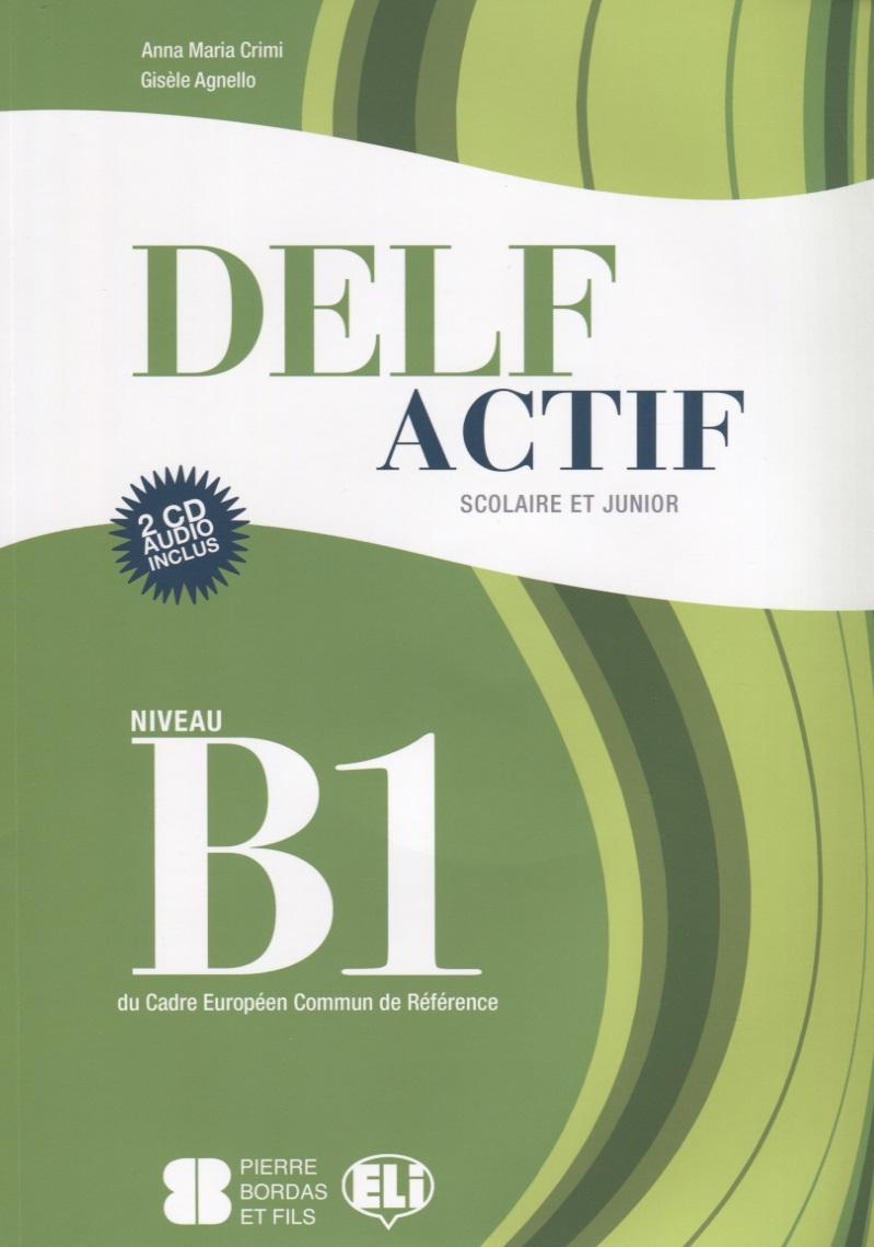 Crimi A., Agnello G. DELF. Actif. Solaire et Junior. Niveau B1 (+2 CD) ISBN: 9788853613790 le delf 100% reussite a1 cd