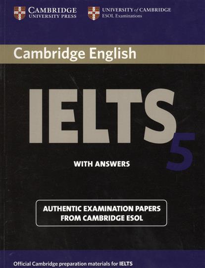 Cambridge IELTS 5. Examination papers from the University of Cambridge ESOL Examinations: English for Speakers of Other Languages cambridge english ielts 9 authentic examination papers from cambridge esol with answers 2cd