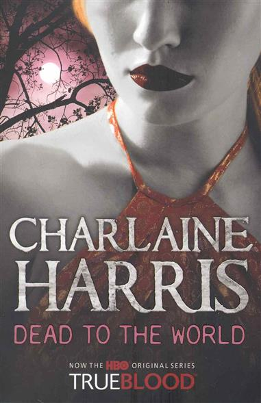 Harris C. Dead to The World charlaine harris dead until dark