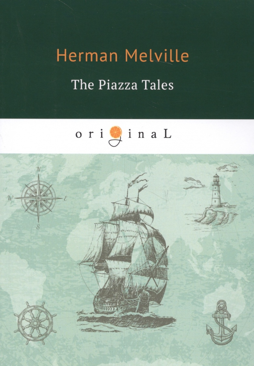 Melville H. The Piazza Tales
